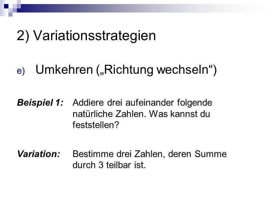 """2) Variationsstrategien e) Umkehren (""""Richtung wechseln"""") Beispiel 1: Addiere drei aufeinander folgende natürliche Zahlen. Was kannst du feststellen?"""