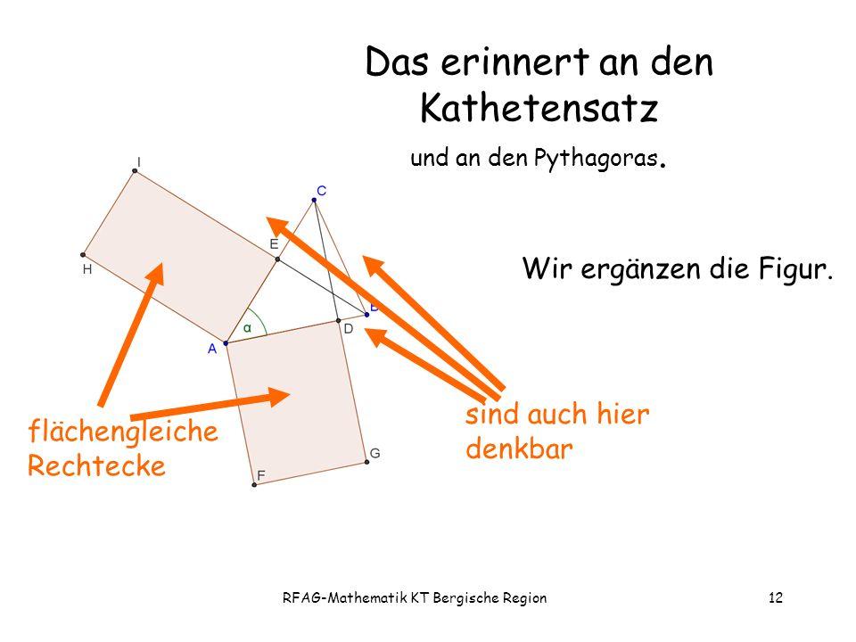 RFAG-Mathematik KT Bergische Region12 Das erinnert an den Kathetensatz und an den Pythagoras.