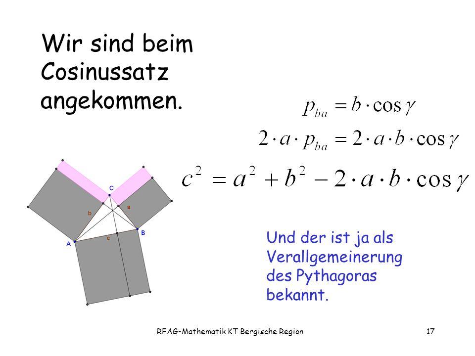 RFAG-Mathematik KT Bergische Region17 Wir sind beim Cosinussatz angekommen.