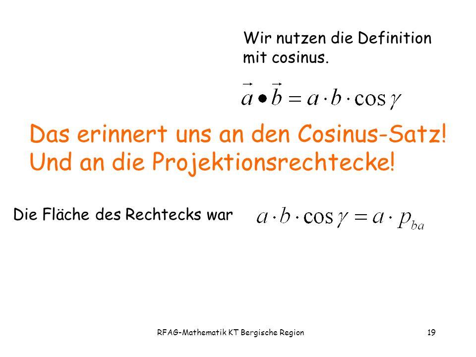 RFAG-Mathematik KT Bergische Region19 Das erinnert uns an den Cosinus-Satz.