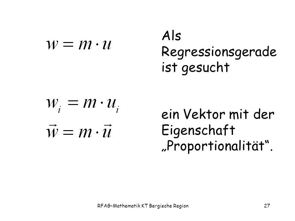 """RFAG-Mathematik KT Bergische Region27 Als Regressionsgerade ist gesucht ein Vektor mit der Eigenschaft """"Proportionalität ."""