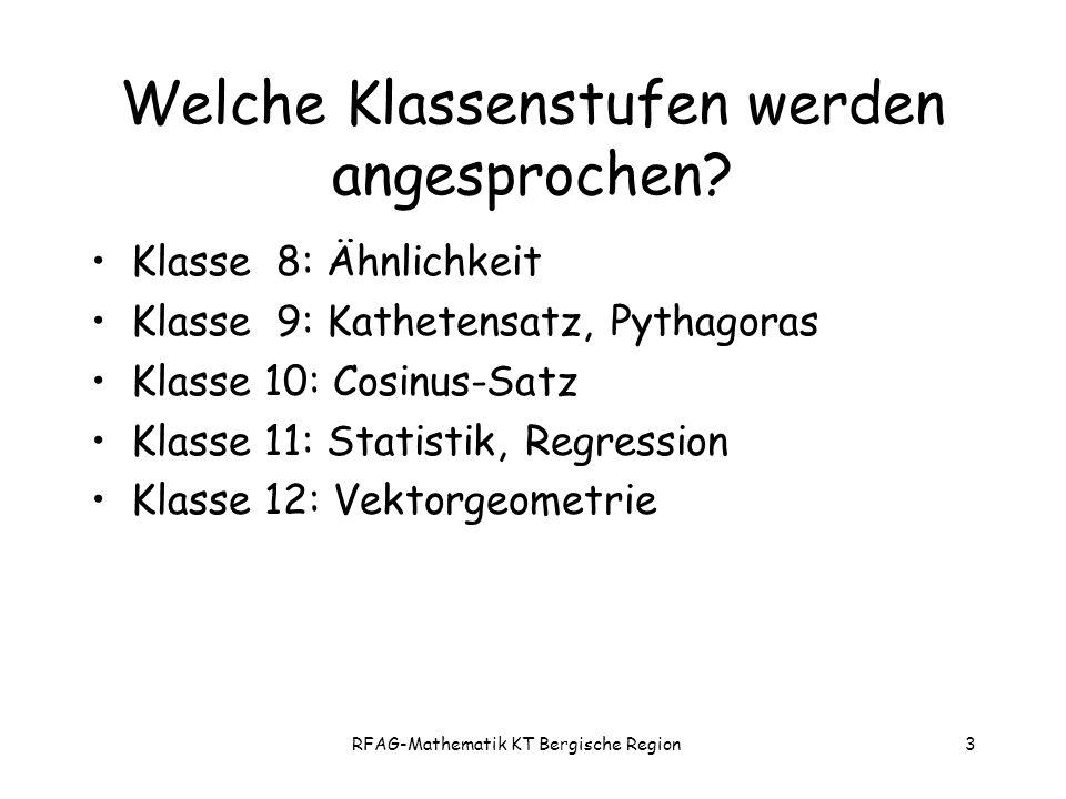 RFAG-Mathematik KT Bergische Region3 Welche Klassenstufen werden angesprochen.