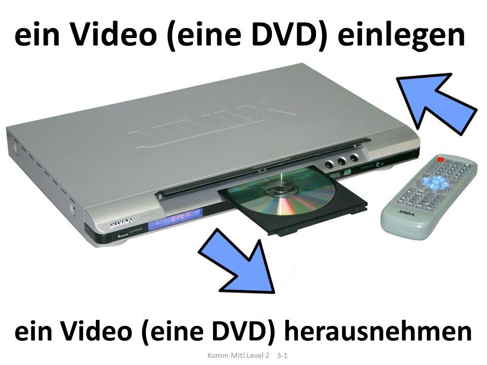 ein Video (eine DVD) einlegen ein Video (eine DVD) herausnehmen