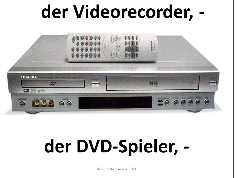 der Videorecorder, - Komm Mit! Level 2 3-1 der DVD-Spieler, -