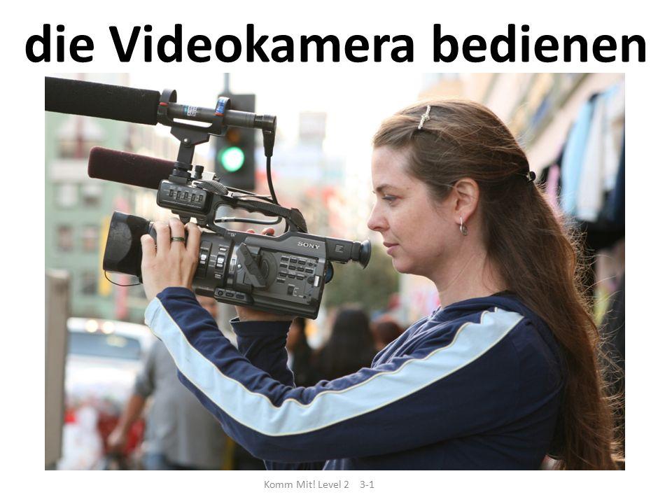 die Videokamera bedienen Komm Mit! Level 2 3-1