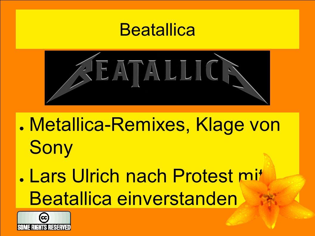Beatallica ● Metallica-Remixes, Klage von Sony ● Lars Ulrich nach Protest mit Beatallica einverstanden