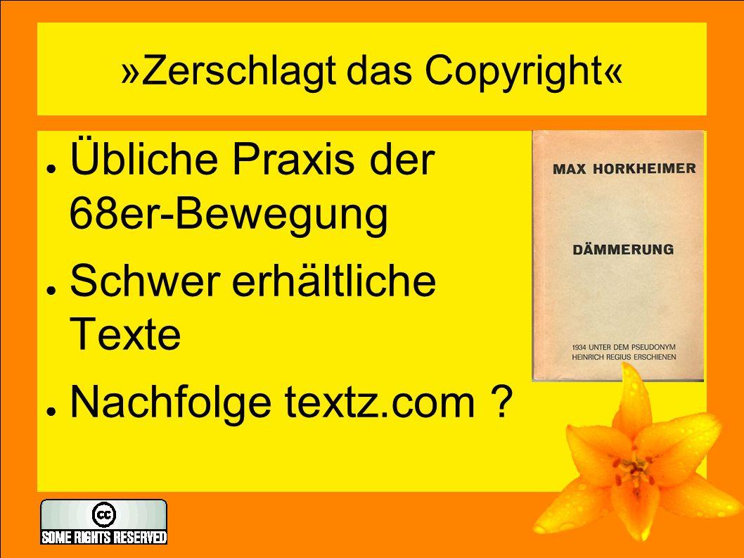 »Zerschlagt das Copyright« ● Übliche Praxis der 68er-Bewegung ● Schwer erhältliche Texte ● Nachfolge textz.com