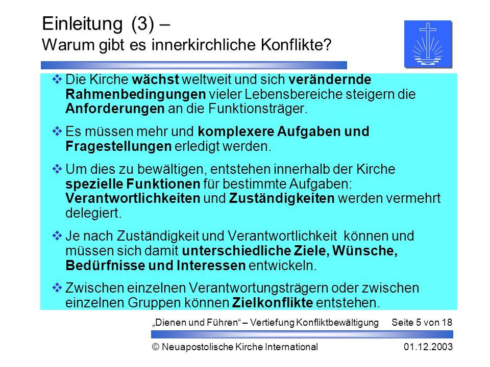"""""""Dienen und Führen – Vertiefung KonfliktbewältigungSeite 5 von 18 01.12.2003© Neuapostolische Kirche International Einleitung (3) – Warum gibt es innerkirchliche Konflikte."""
