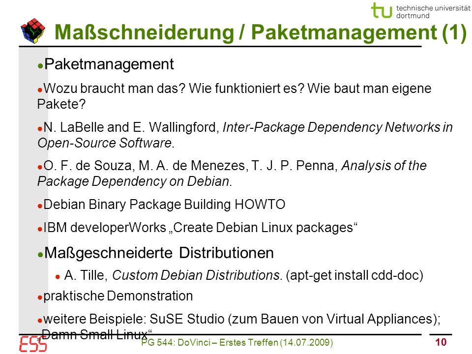 PG 544: DoVinci – Erstes Treffen (14.07.2009) 10 Maßschneiderung / Paketmanagement (1) ● Paketmanagement ● Wozu braucht man das.