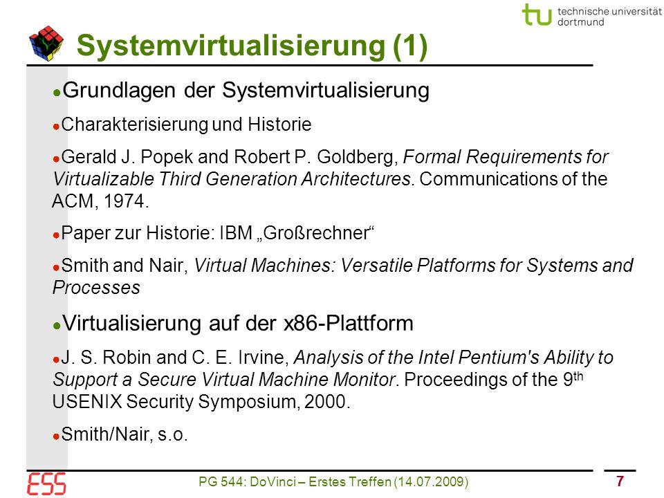 PG 544: DoVinci – Erstes Treffen (14.07.2009) 77 Systemvirtualisierung (1) ● Grundlagen der Systemvirtualisierung ● Charakterisierung und Historie ● Gerald J.