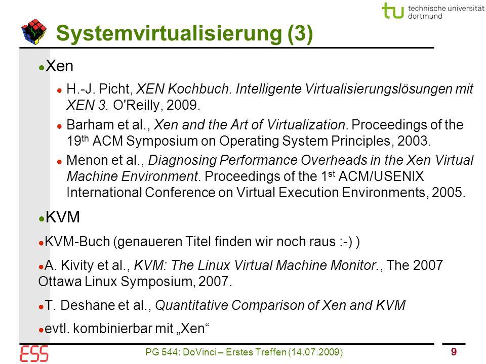 PG 544: DoVinci – Erstes Treffen (14.07.2009) 99 Systemvirtualisierung (3) ● Xen ● H.-J.