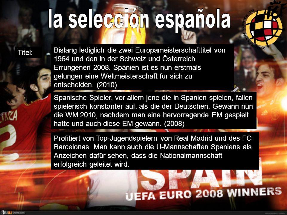 Titel: Bislang lediglich die zwei Europameisterschafttitel von 1964 und den in der Schweiz und Österreich Errungenen 2008.