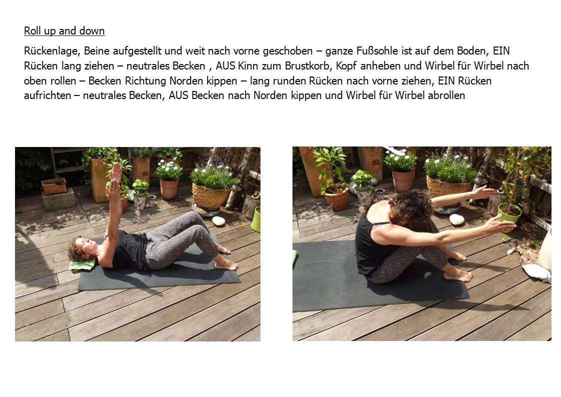 Roll up and down Rückenlage, Beine aufgestellt und weit nach vorne geschoben – ganze Fußsohle ist auf dem Boden, EIN Rücken lang ziehen – neutrales Be
