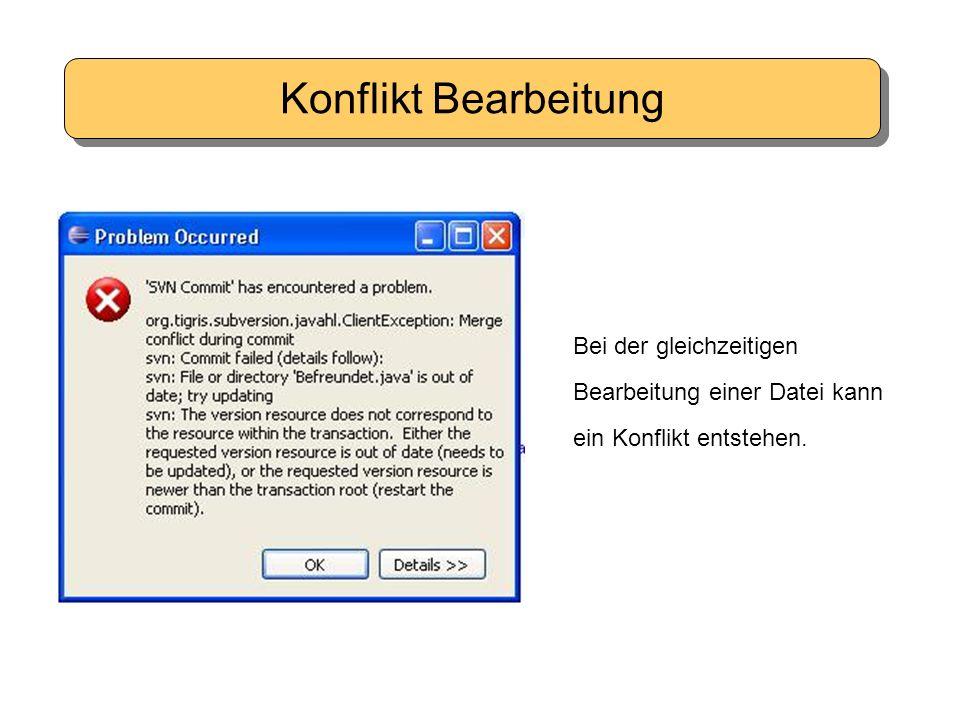 Konflikt Bearbeitung Rechtsklick auf das Konfliktdokument Compare with… Latest from Repository