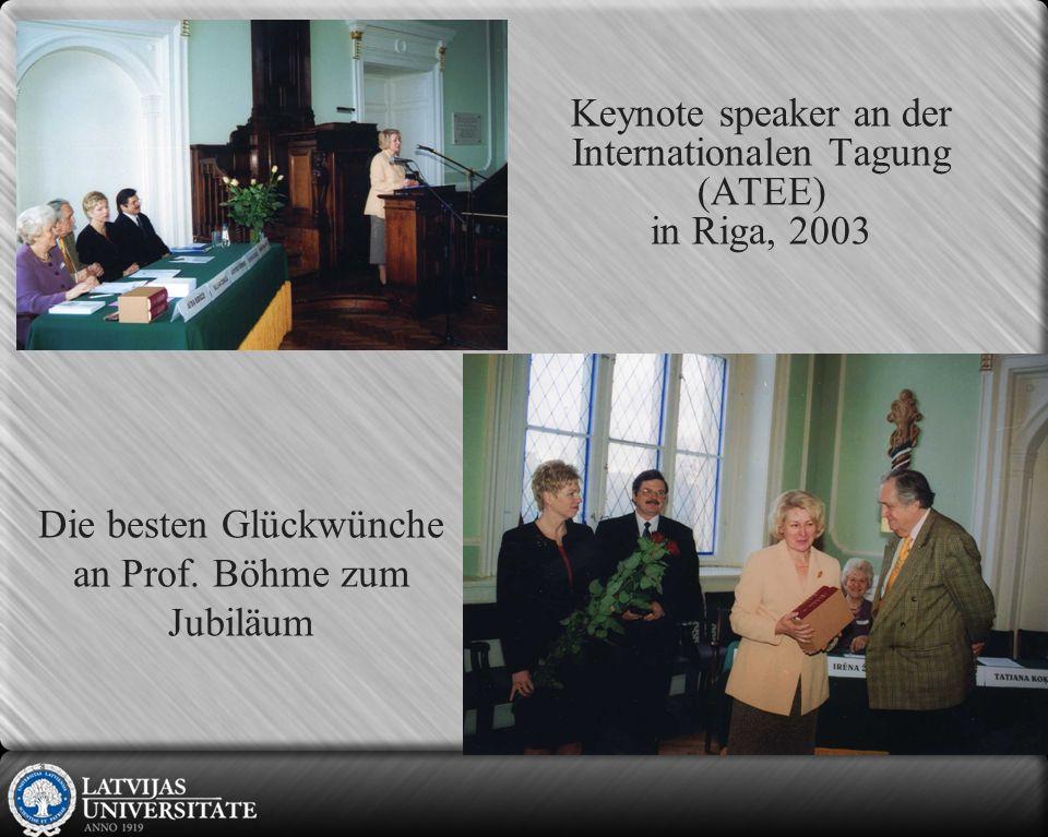 Keynote speaker an der Internationalen Tagung (ATEE) in Riga, 2003 Die besten Glückwünche an Prof.