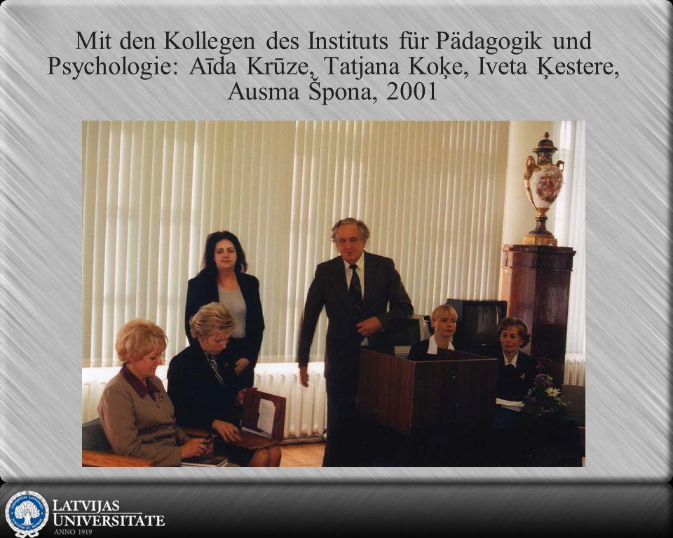 Mit den Kollegen des Instituts für Pädagogik und Psychologie: Aīda Krūze, Tatjana Koķe, Iveta Ķestere, Ausma Špona, 2001