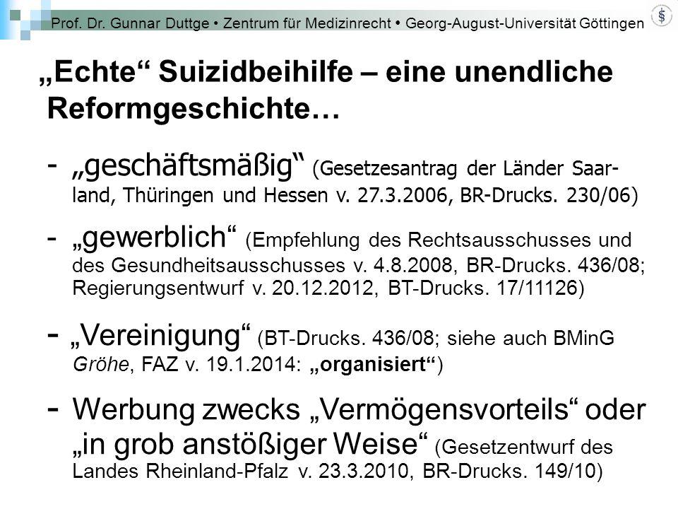 """Prof. Dr. Gunnar Duttge Zentrum für Medizinrecht Georg-August-Universität Göttingen """"Echte"""" Suizidbeihilfe – eine unendliche Reformgeschichte… -""""gesch"""