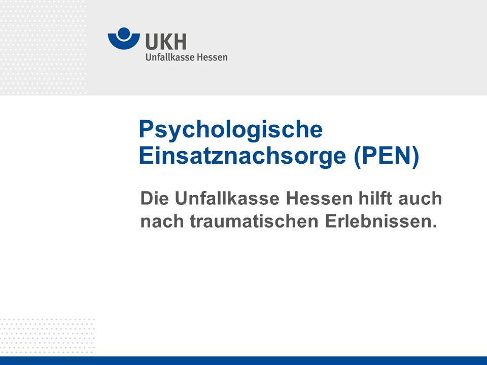 Psychologische Einsatznachsorge (PEN) Die Unfallkasse Hessen hilft auch nach traumatischen Erlebnissen.