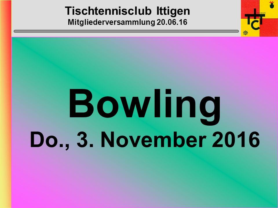 Tischtennisclub Ittigen Mitgliederversammlung 20.06.16 Mini-Golf mit anschliessendem Essen 15.