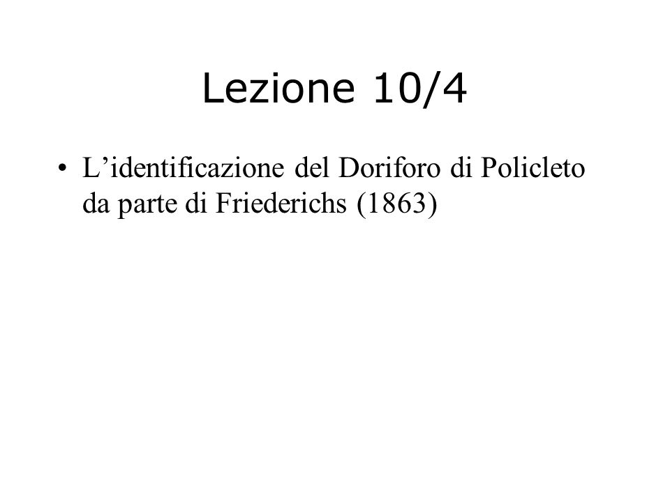 Lezione 10/5 Quintiliano, Institutio oratoria V 12, 21 (Overbeck n. 955)