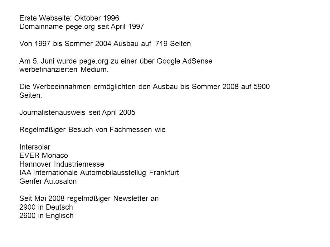 Erste Webseite: Oktober 1996 Domainname pege.org seit April 1997 Von 1997 bis Sommer 2004 Ausbau auf 719 Seiten Am 5.