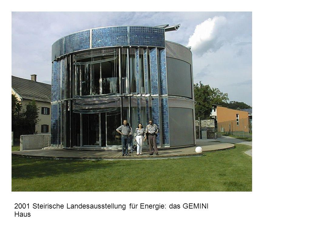2001 Steirische Landesausstellung für Energie: das GEMINI Haus