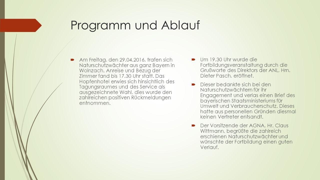 Programm und Ablauf  Am Freitag, den 29.04.2016, trafen sich Naturschutzwächter aus ganz Bayern in Wolnzach.