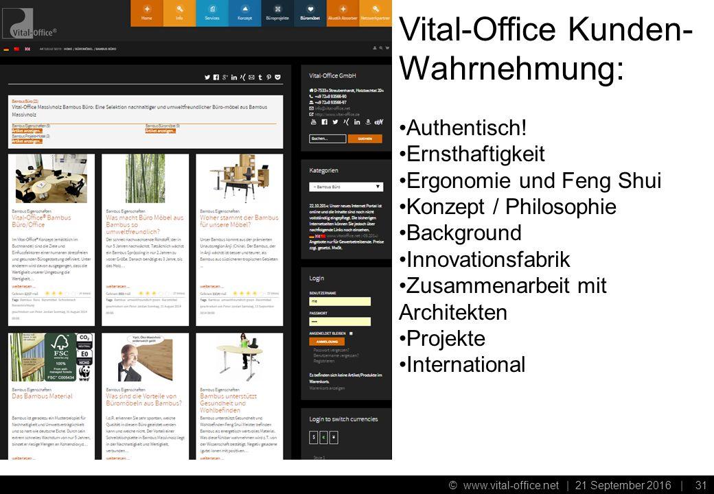 © www.vital-office.net | 21 September 2016 | 30 Sitwell Kunden- Wahrnehmung: Aktiver Shop Schwerpunkt Stühle Steifensand = Ergonomiestühle Steifensand = Frauenstühle Bambusbüro = .