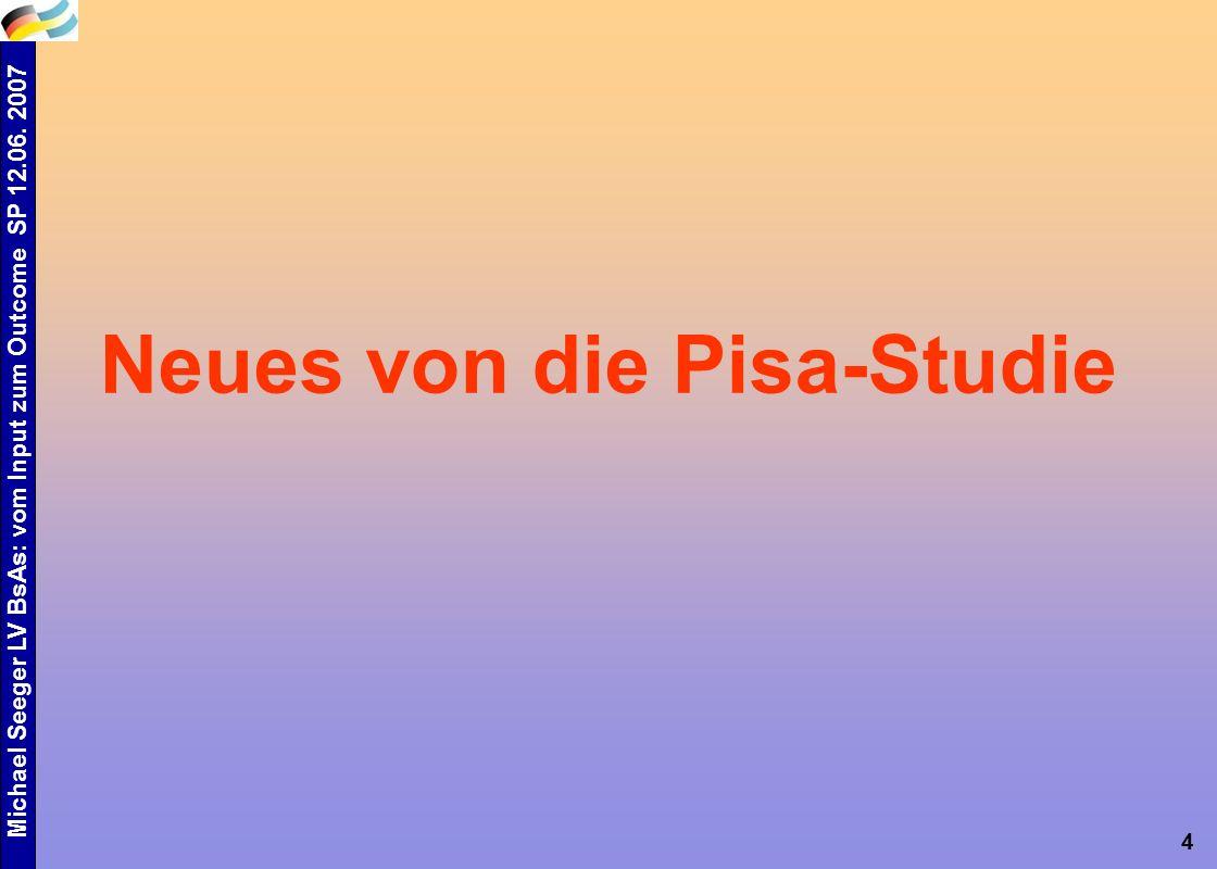 Michael Seeger LV BsAs: vom Input zum Outcome SP 12.06. 2007 5