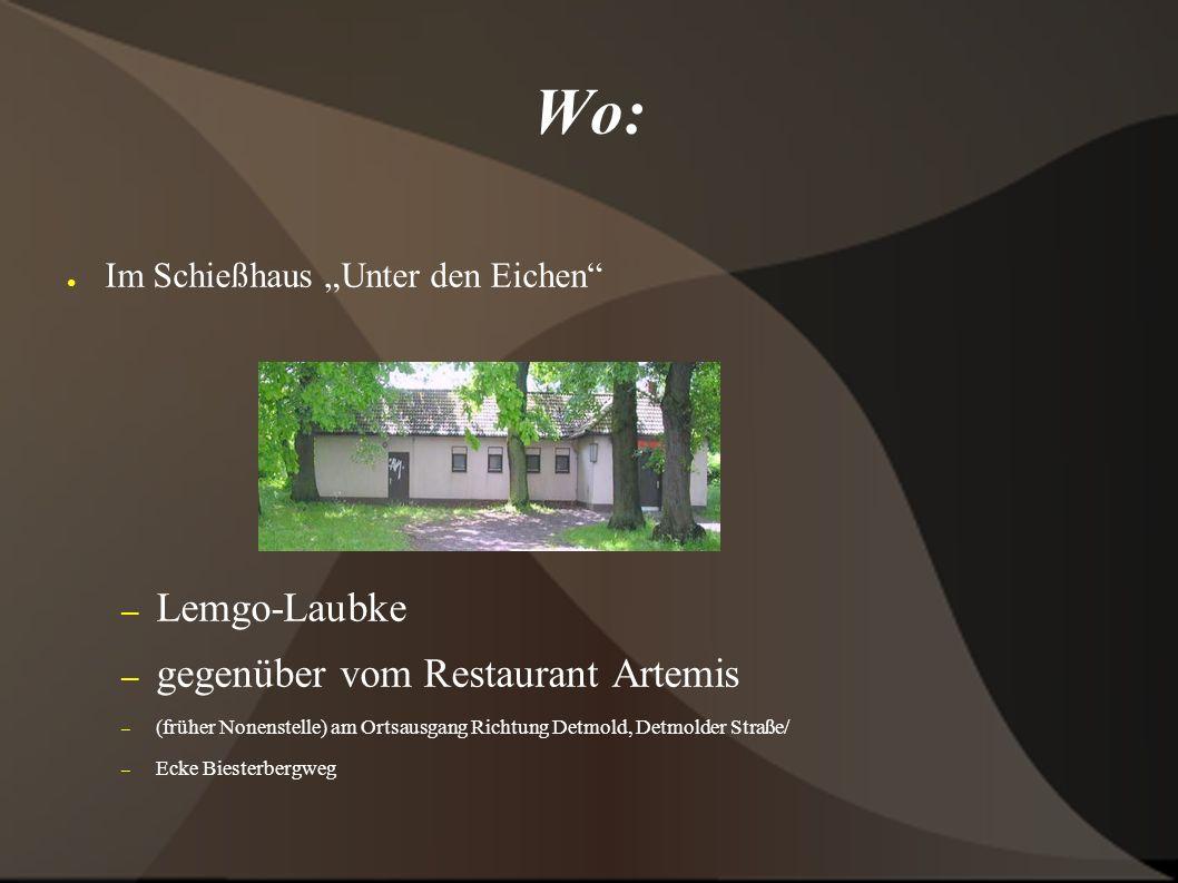 """Wo: ● Im Schießhaus """"Unter den Eichen"""" – Lemgo-Laubke – gegenüber vom Restaurant Artemis – (früher Nonenstelle) am Ortsausgang Richtung Detmold, Detmo"""