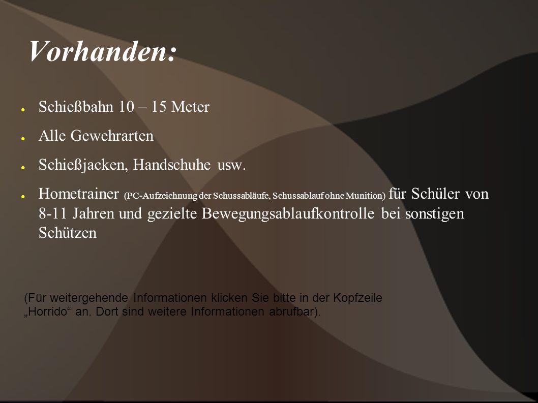 Vorhanden: ● Schießbahn 10 – 15 Meter ● Alle Gewehrarten ● Schießjacken, Handschuhe usw.