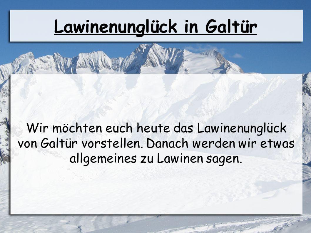 Gliederung 1.Lawinenunglück von Galtür 2. Was sind Lawinen.