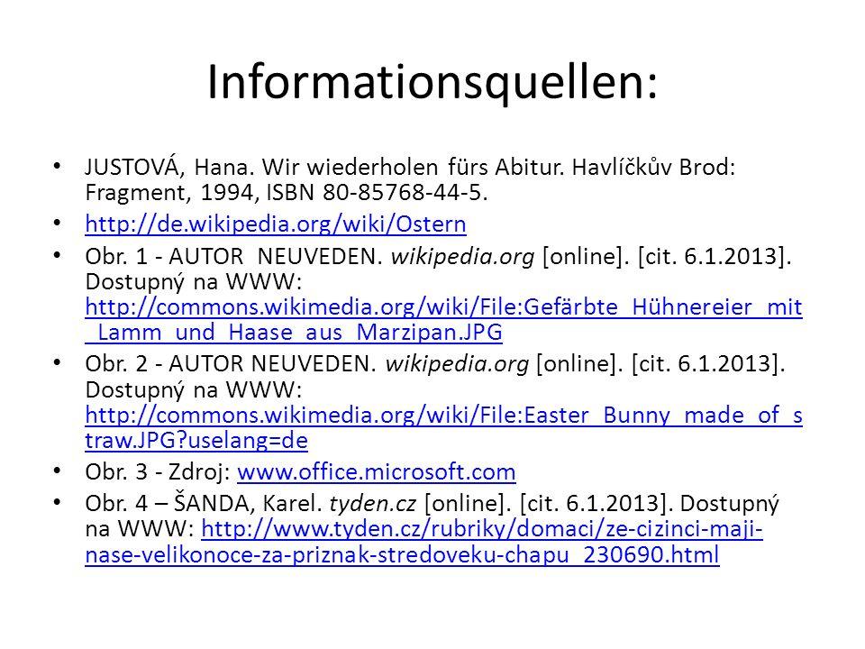 Informationsquellen: JUSTOVÁ, Hana. Wir wiederholen fürs Abitur.