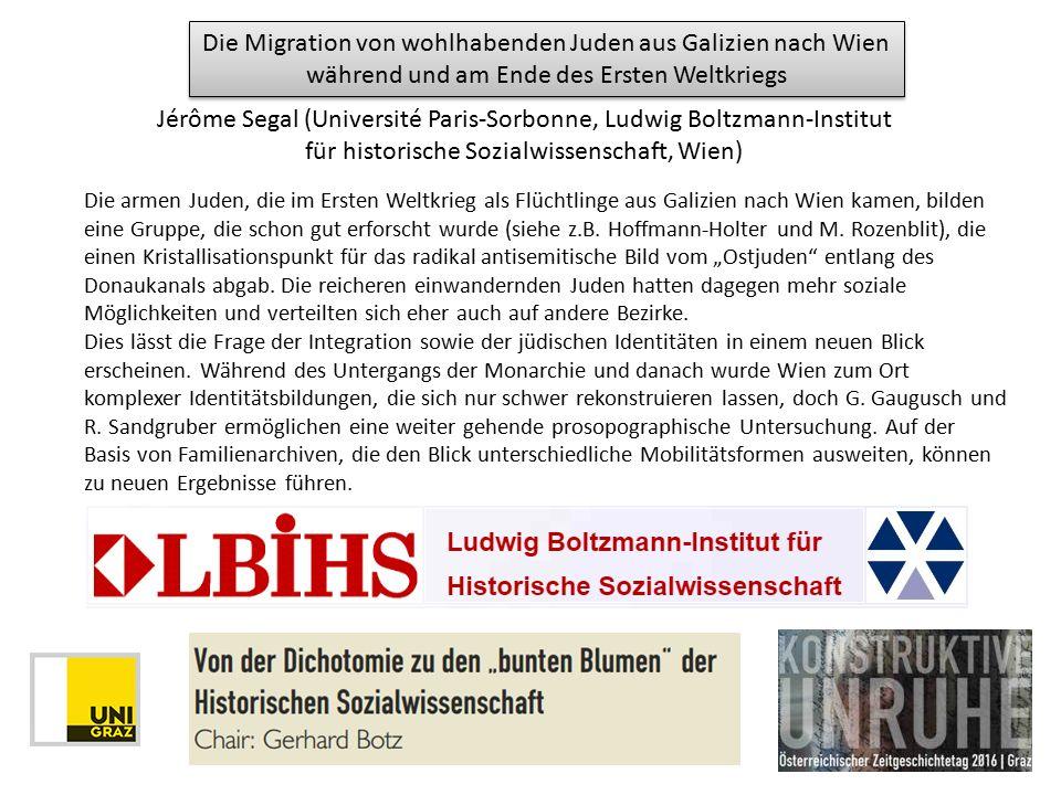 Die armen Juden, die im Ersten Weltkrieg als Flüchtlinge aus Galizien nach Wien kamen, bilden eine Gruppe, die schon gut erforscht wurde (siehe z.B.