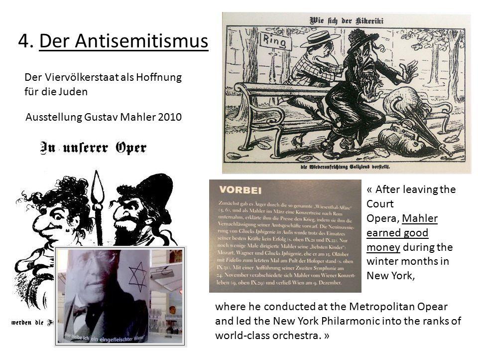 4. Der Antisemitismus Ausstellung Gustav Mahler 2010 Der Viervölkerstaat als Hoffnung für die Juden « After leaving the Court Opera, Mahler earned goo