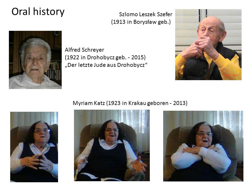 Oral history Szlomo Leszek Szefer (1913 in Borysław geb.) Alfred Schreyer (1922 in Drohobycz geb.