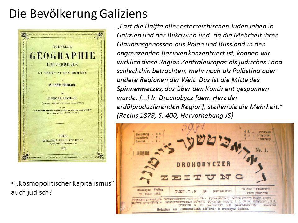 """Die Bevölkerung Galiziens """"Fast die Hälfte aller österreichischen Juden leben in Galizien und der Bukowina und, da die Mehrheit ihrer Glaubensgenossen aus Polen und Russland in den angrenzenden Bezirken konzentriert ist, können wir wirklich diese Region Zentraleuropas als jüdisches Land schlechthin betrachten, mehr noch als Palästina oder andere Regionen der Welt."""