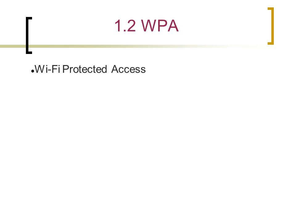 1.2 WPA Wi-Fi Protected Access
