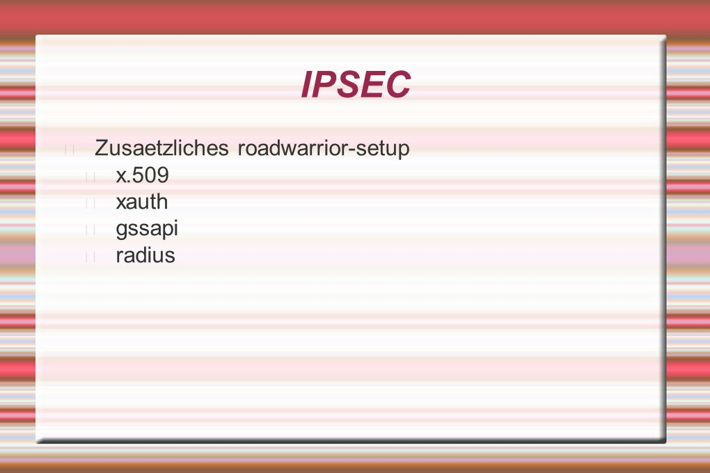 IPSEC Zusaetzliches roadwarrior-setup x.509 xauth gssapi radius