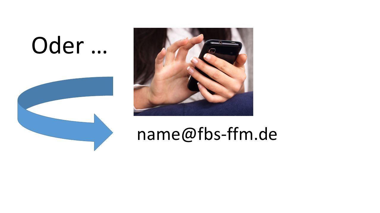 Oder … name@fbs-ffm.de