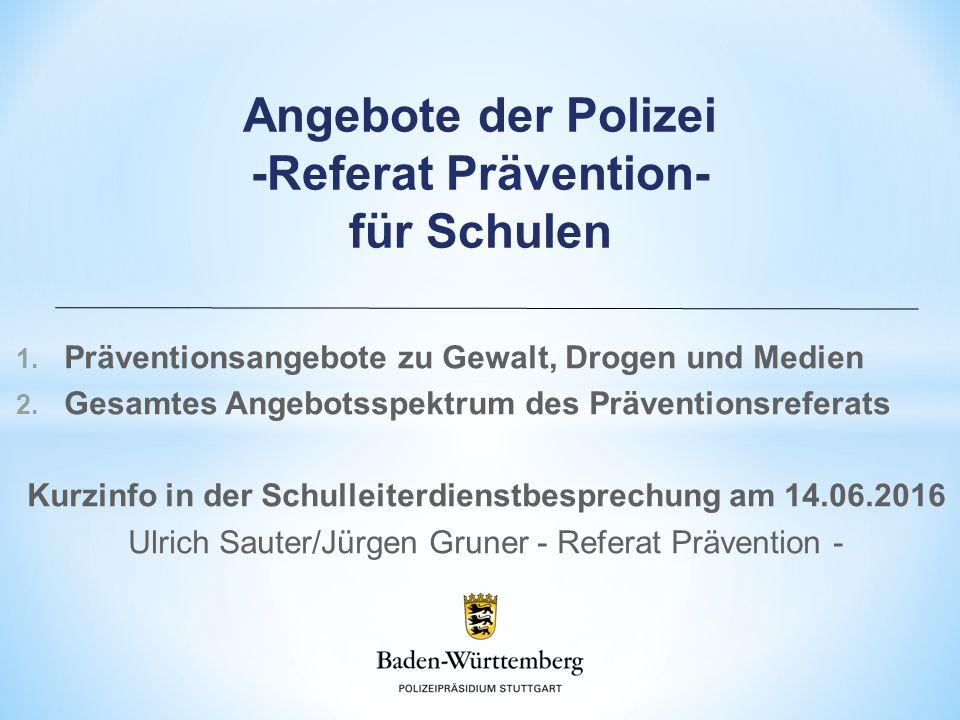 1. Präventionsangebote zu Gewalt, Drogen und Medien 2.