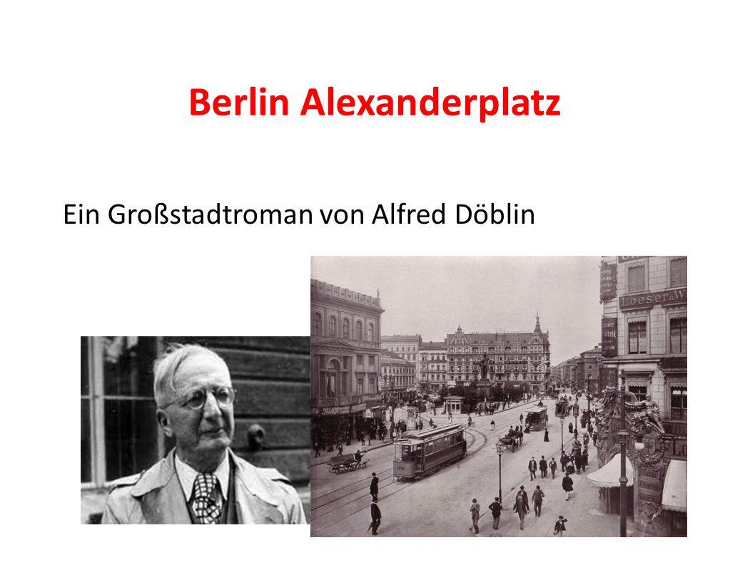 Berlin Alexanderplatz Ein Großstadtroman von Alfred Döblin