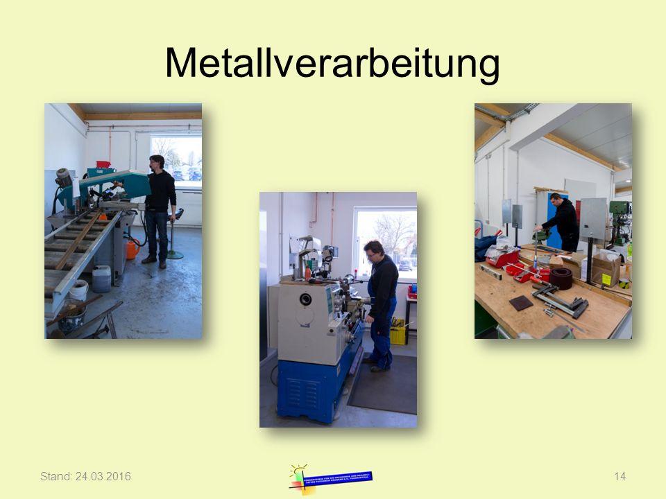 Metallverarbeitung Stand: 24.03.201614
