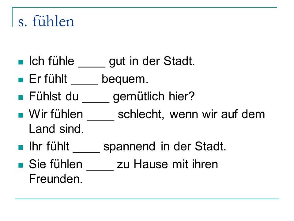 Reflexivpronomen You must add the correct pronoun to the sentence when using a reflexive verb.