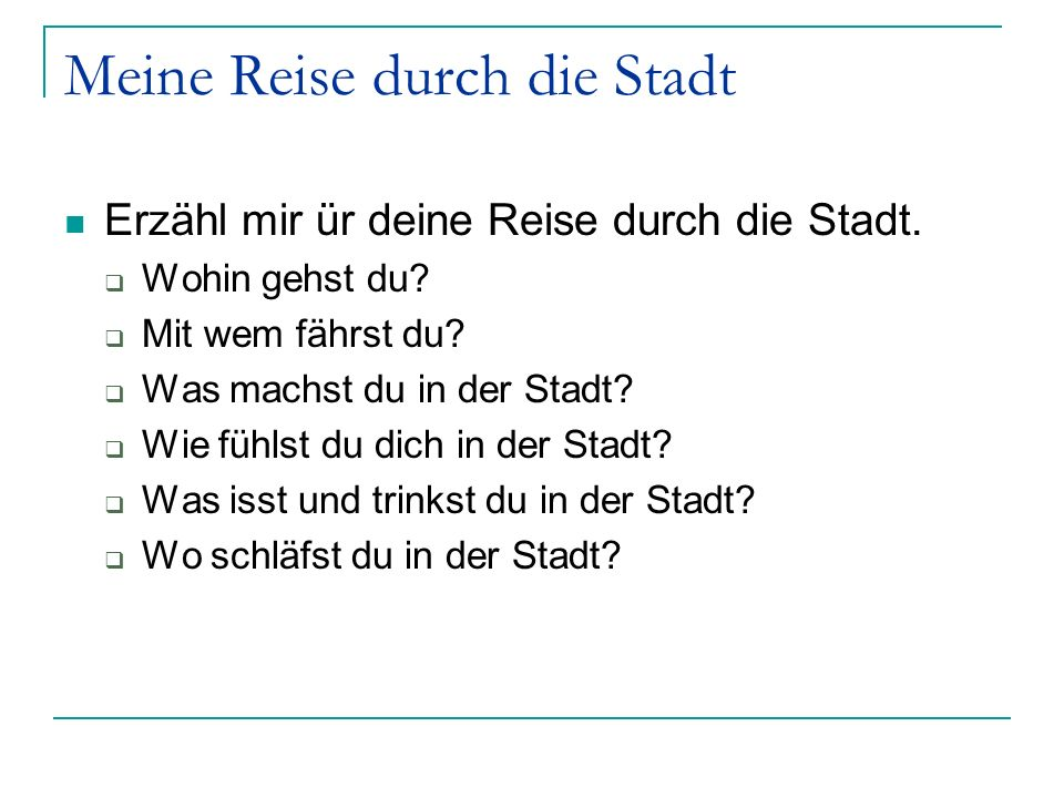 Meine Reise durch die Stadt Write out a rough draft of a story telling me about a trip you took in the city.