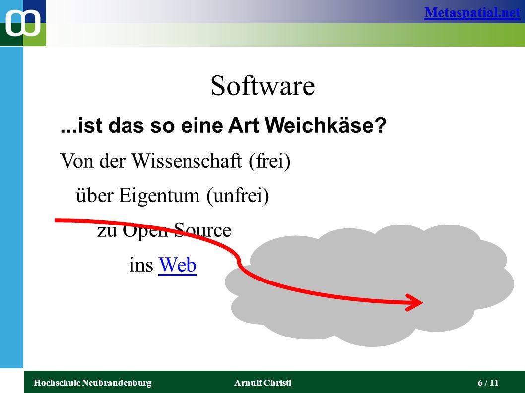 Metaspatial.net Hochschule NeubrandenburgArnulf Christl7 / 11 Entwickler Dung rolling Geeks Vom Wissenschaftler (60er) über den Spezialisten im weissen Kittel (Q)Q zum Hacker von Apps (dieses Wort, Igittigitt)Igittigitt Die Basis für Geo- Apps wird die Resource- orientierte Architektur (statt Software APIs)
