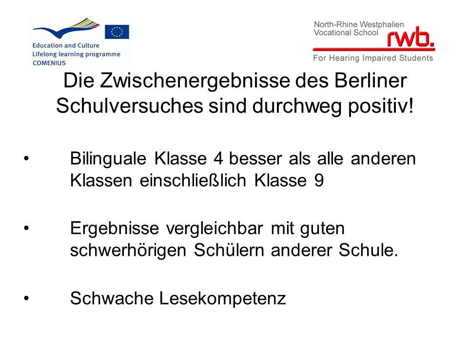 Die Zwischenergebnisse des Berliner Schulversuches sind durchweg positiv.