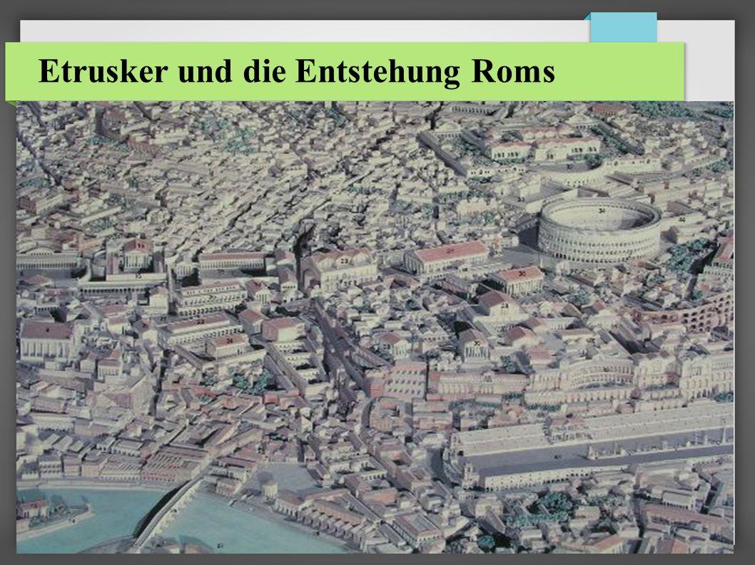Inhaltsangabe 1 Etrusker 1.1 Herkunft 1.2 Kultur 1.3 Leben 1.4 Arbeit 1.5 Glaube 2 Gründung 2.1 Die Sage von Remus und Romulus 2.2 Die Sage der Dörfer auf den sieben Hügeln 3 Beitrag zur Entwicklung Roms