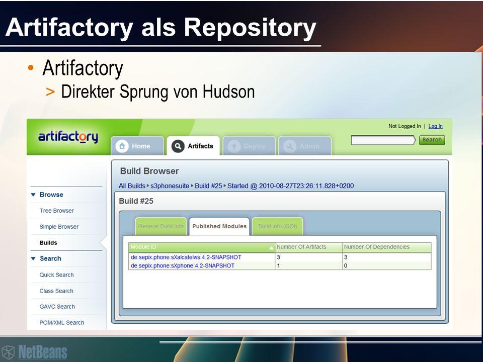Artifactory als Repository Artifactory > Direkter Sprung von Hudson