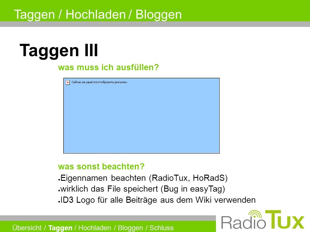Taggen / Hochladen / Bloggen Übersicht / Taggen / Hochladen / Bloggen / Schluss Taggen III was muss ich ausfüllen.